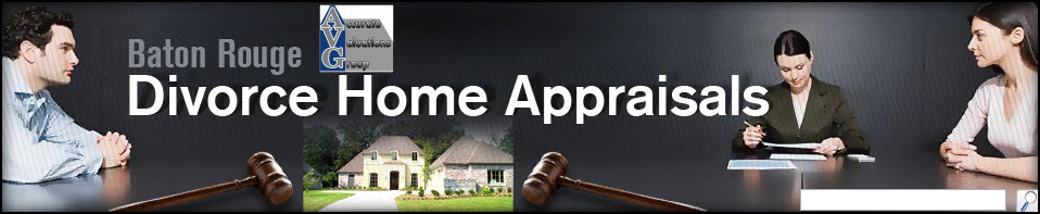 Greater Baton Rouge Divorce Home Appraisals